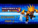 ShadowRock Battle Network 3 – Scenario 7 [2/3]