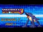 ShadowRock Battle Network 3 – Scenario 7 [1/3]