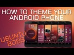 How To Theme Your Android Phone Ubuntu Boss Style