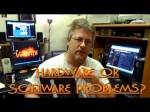 Do I Have Hardware or Software Problems? – Viewer Mailbag Q&A #1