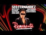 Remeneate – Seo Fernandez, Lazarito Herrera, Maykel Fonts….