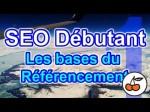 1. Formation SEO  – Référencement Naturel de son Site Web [apprendre le SEO - tuto débutant FR]